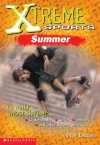 Xtreme Sports: Summer (Xtreme Sports) - Joe Layden, Joseph Layden