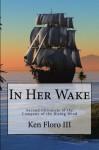 In Her Wake - Ken Floro III