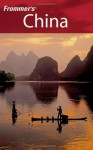 Frommer's China (Frommer's Complete Guides) - Beth Reiber, Graeme Smith, Jen Lin-Liu, Dinny McMahon, Sharon Owyang, Paul Mooney, Christoper D. Winnan