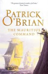 The Mauritius Command: Aubrey/Maturin series, book 4 - Patrick O'Brian