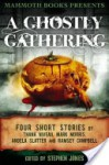 Mammoth Books Presents A Ghostly Gathering - Stephen Jones, Mark Morris, Ramsey Campbell, Thana Niveau, Angela Slatter