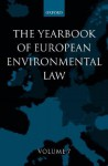 The Yearbook of European Environmental Law: Volume 7 - Thijs Etty, Han Somsen