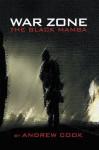 War Zone: The Black Mamba - Andrew Cook