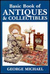 Basic Book of Antiques and Collectibles - George Michael