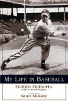 My Life in Baseball - Robin Roberts, C. Paul Rogers III, Stan Musial
