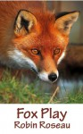 Fox Play - Robin Roseau