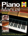 Piano Manual: Buying, Using and Maintaining a Piano - John Bishop, Graham Barker