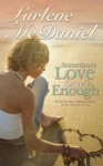 Sometimes Love Isn't Enough (Lurlene McDaniel Books) - Lurlene McDaniel