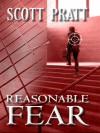 Reasonable Fear - Scott Pratt