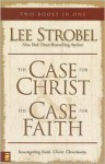 The Case for Christ & The Case for Faith (two books in one) - Lee Strobel