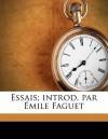 Essais; Introd. Par Emile Faguet - Michel de Montaigne, Émile Faguet