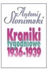 Kroniki tygodniowe 1936-1939 - Antoni Słonimski