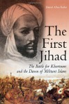 The First Jihad: The Battle for Khartoum and the Dawn of Militant Islam - Daniel Allen Butler