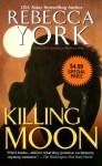 Killing Moon - Rebecca York, Ruth Glick