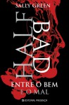 Half Bad - Entre o Bem e o Mal - Sally  Green