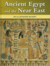 Ancient Egypt and the Near East: An Illustrated History - Marshall Cavendish Corporation