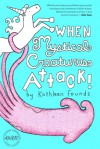 When Mystical Creatures Attack! - Kathleen Founds