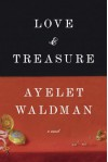Love and Treasure - Ayelet Waldman