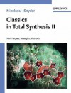 Classics in Total Synthesis II: More Targets, Strategies, Methods (Vol. 2) - K.C. Nicolaou, S.A. Snyder
