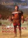The Gladiator's Honor (Harlequin Historical) - Michelle Styles