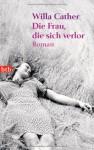 Die Frau, die sich verlor - Willa Cather, Eva Brückner-Tuckwiller