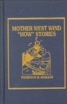 "Mother West Wind ""How"" Stories - Thornton W. Burgess"