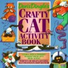 Doris Dingle's Crafty Cat Activity Book: Games, Toys and Hobbies to Keep Your Cat's Mind Active - Helen Levchuk, John Bianchi