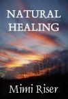 Natural Healing (Holistic Harmony Series) - Mimi Riser