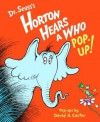 Horton Hears a Who Pop-up! (Novelty Book) - Dr. Seuss, David A. Carter
