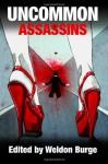 Uncommon Assassins - Weldon Burge, Laura DiSilverio, Joseph Badal