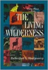 Living Wilderness - Rutherford Montgomery, Campbell Grant