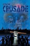 Crusade (Eden Book 2) - Tony Monchinski