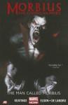 Morbius: The Living Vampire: The Man Called Morbius (Marvel Now) - Joe Keatinge