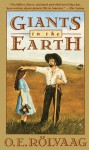 Giants in the Earth: A Saga of the Prairie - O. E. Rolvaag
