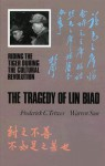 The Tragedy Of Lin Biao: Riding The Tiger During The Cultural Revolution, 1966 1971 - Frederick C. Teiwes, Warren Sun
