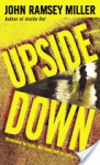 Upside Down - John Ramsey Miller