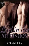 Lust in the Afternoon - Cian Fey