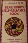 The Bear Tribes Self Reliance Book - Sun Bear, Marlise Wabun Wind, Nimimosha