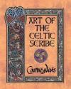 Art of the Celtic Scribe - Courtney Davis