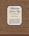 Pollyanna Grows Up (eBook) - Eleanor H. Porter