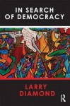 In Search of Democracy - Larry Jay Diamond