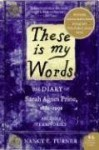 These Is My Words: The Diary of Sarah Agnes Prine, 1881-1901 - Nancy E. Turner