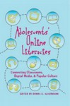 Adolescents' Online Literacies: Connecting Classrooms, Digital Media, and Popular Culture - Donna E. Alvermann