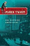 L'autobiographie de Mark Twain; une histoire américaine - Mark Twain