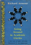 Going Around in Academic Circles: A Low View of Higher Education - Richard Armour