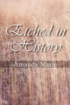 Etched in History - Amanda Marie