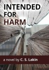 Intended for Harm - C.S. Lakin