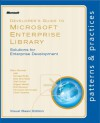 Developer's Guide to Microsoft Enterprise Library, Visual Basic Edition (Patterns & Practices) - Alex Homer, Nicolas Botto, Bob Brumfield, Grigori Melnik, Erik Renaud, Fernando Simonazzi, Chris Tavares
