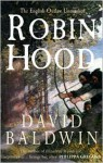 Robin Hood: The English Outlaw Unmasked - David Baldwin
