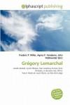 Gregory Lemarchal - Agnes F. Vandome, John McBrewster, Sam B Miller II